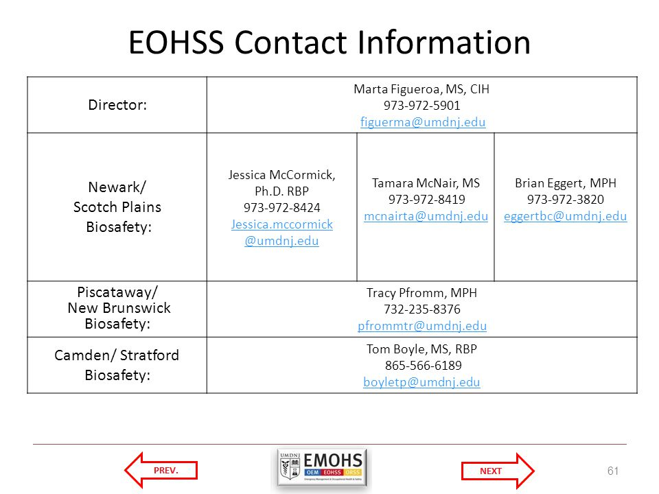 EOHSS Contact Information Director: Marta Figueroa, MS, CIH Newark/ Scotch Plains Biosafety: