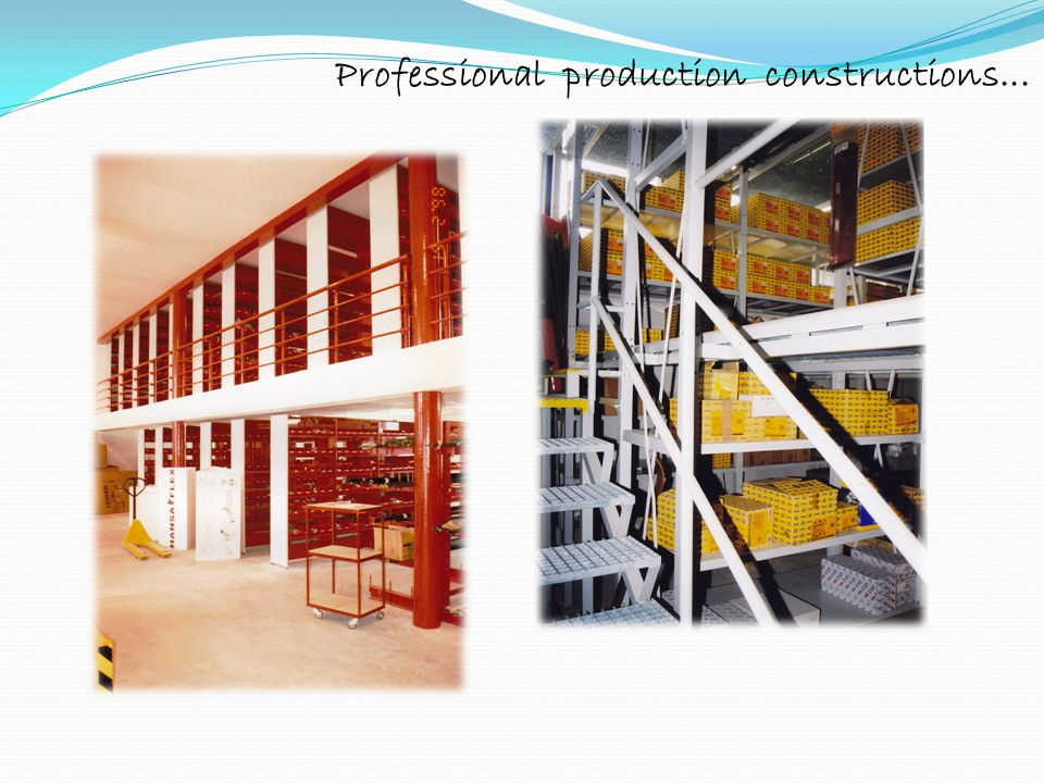 Professional production constructions...