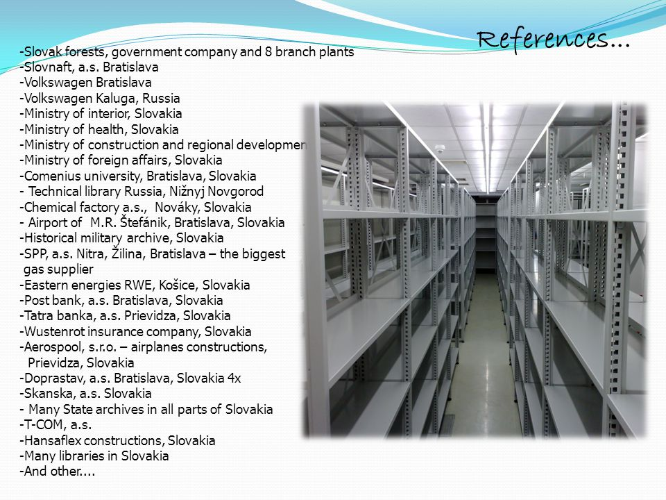 References... Slovak forests, government company and 8 branch plants