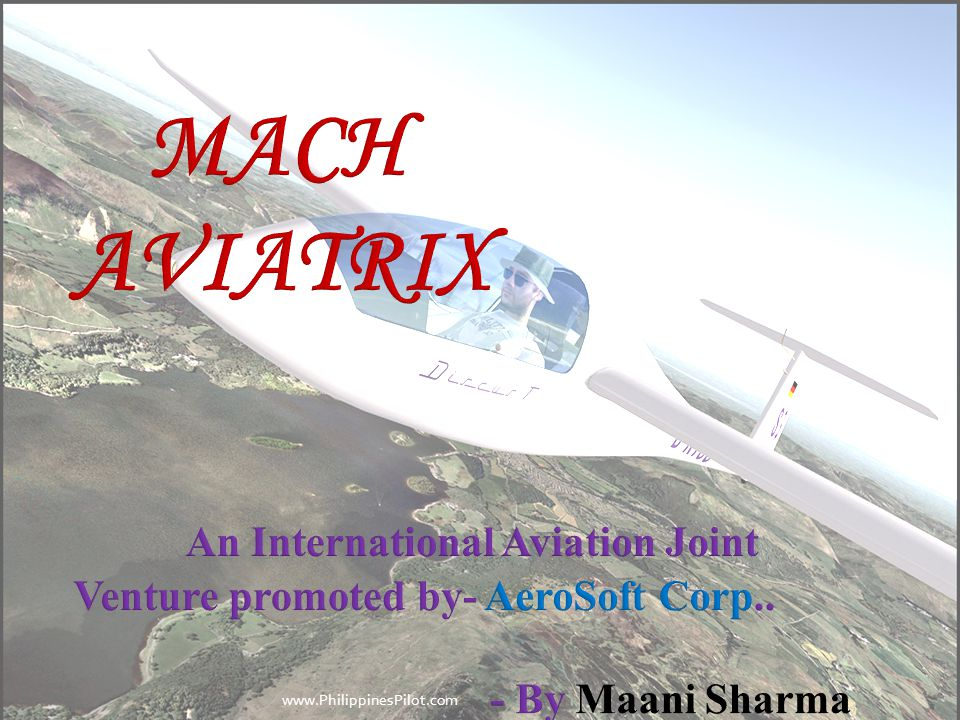 MACH AVIATRIX An International Aviation Joint Venture promoted by- AeroSoft Corp.. - By Maani Sharma