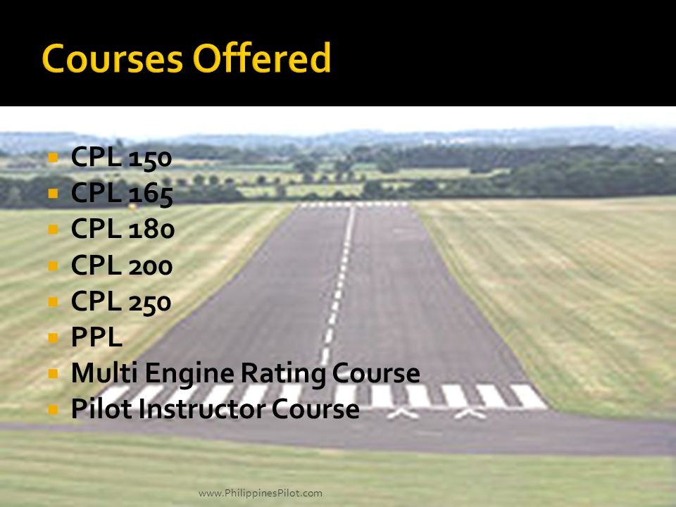 Courses Offered CPL 150 CPL 165 CPL 180 CPL 200 CPL 250 PPL