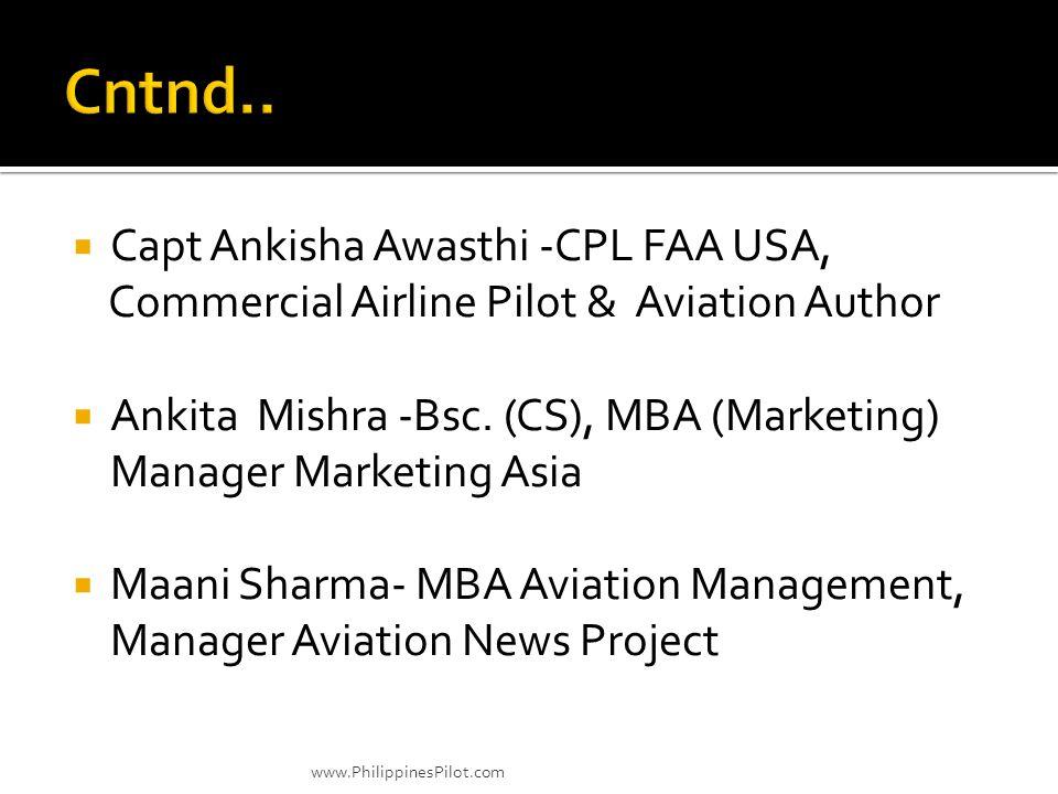 Cntnd.. Capt Ankisha Awasthi -CPL FAA USA,