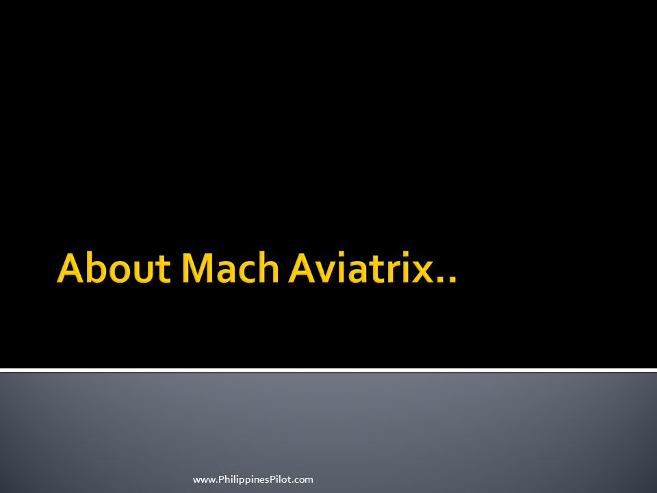 About Mach Aviatrix.. www.PhilippinesPilot.com