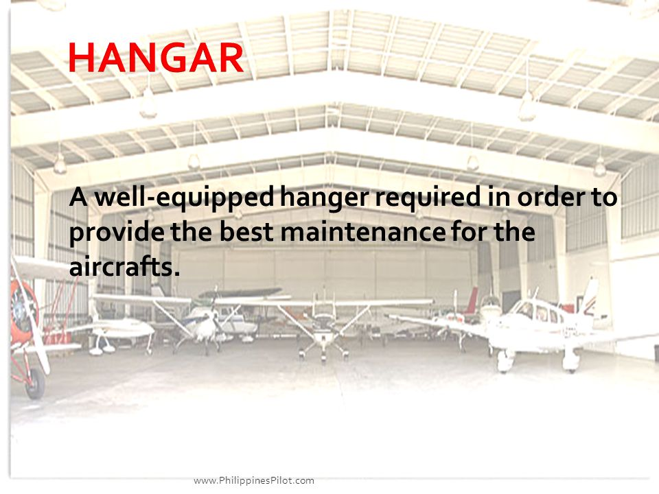HANGAR A well-equipped hanger required in order to provide the best maintenance for the aircrafts.