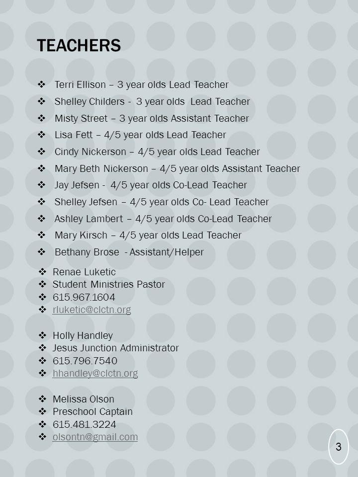 teachers Terri Ellison – 3 year olds Lead Teacher