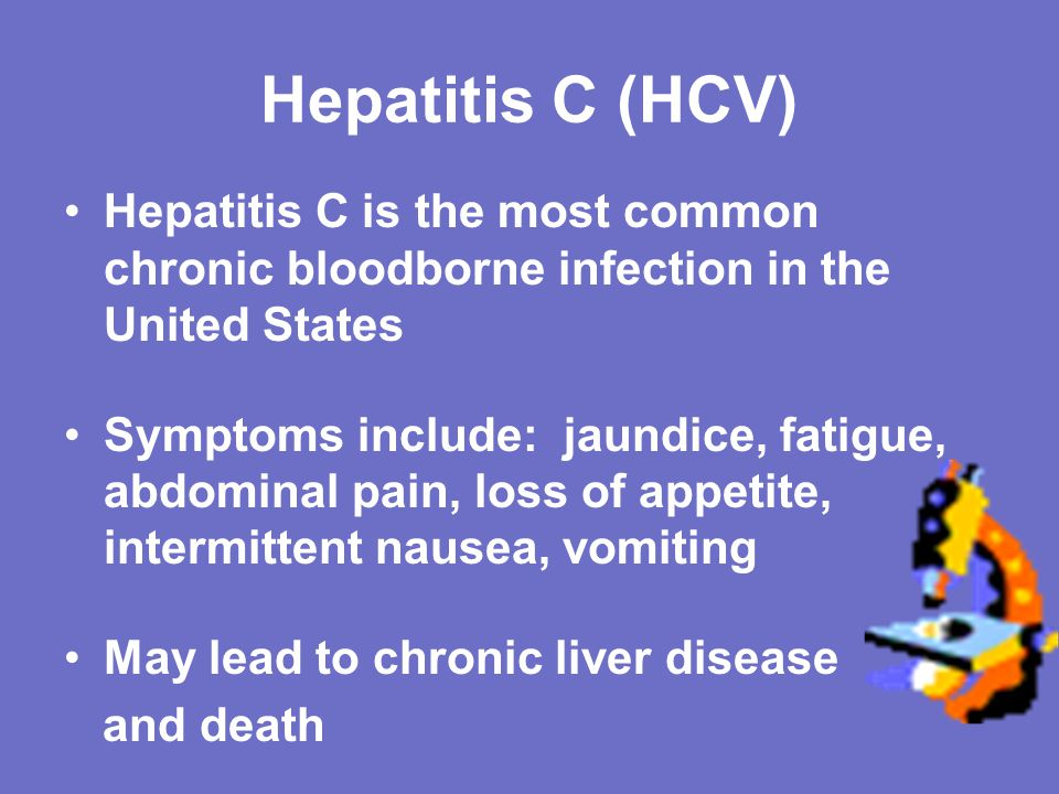 Hepatitis C (HCV) Hepatitis C is the most common chronic bloodborne infection in the United States.