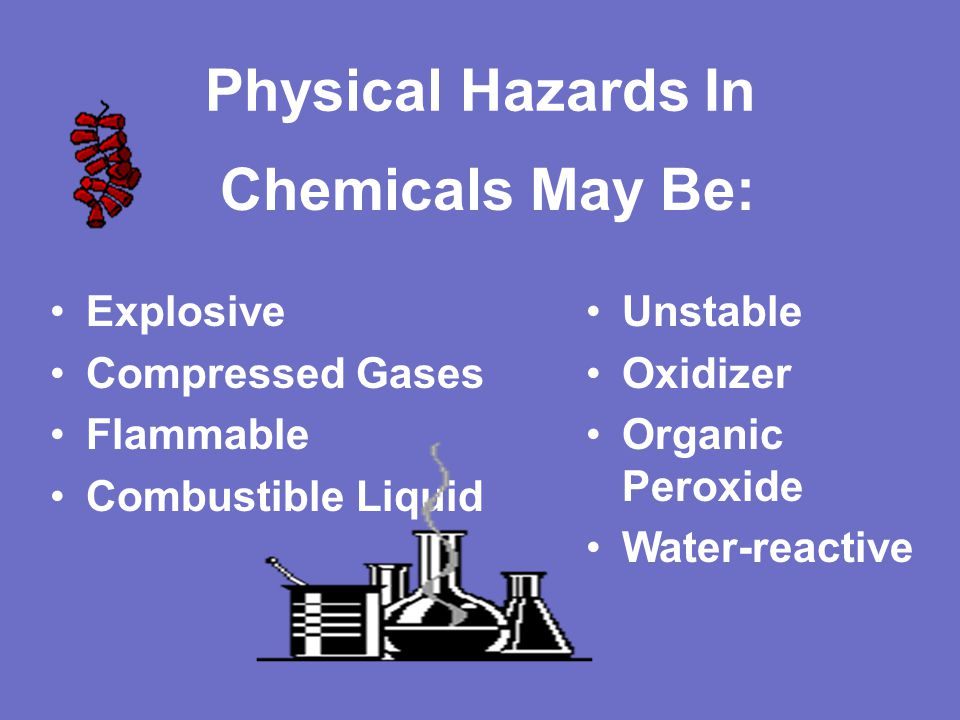 Physical Hazards In Chemicals May Be: