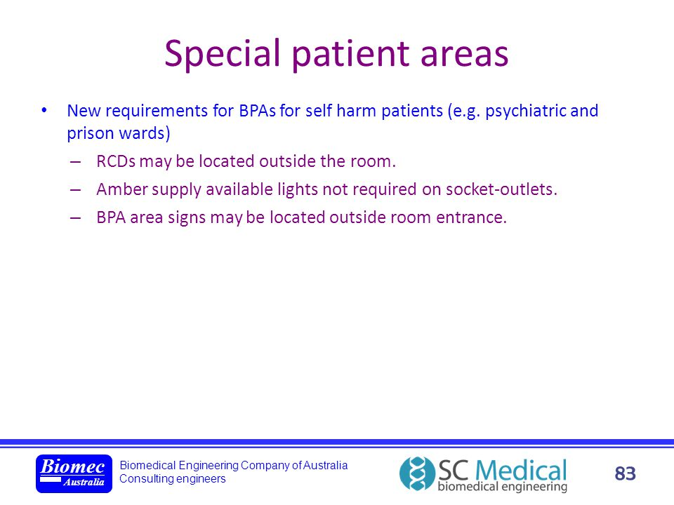 Special patient areas New requirements for BPAs for self harm patients (e.g. psychiatric and prison wards)