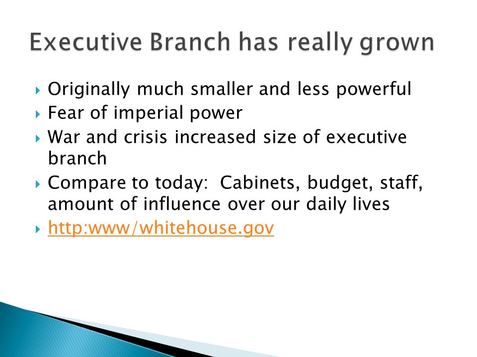 Executive Branch has really grown