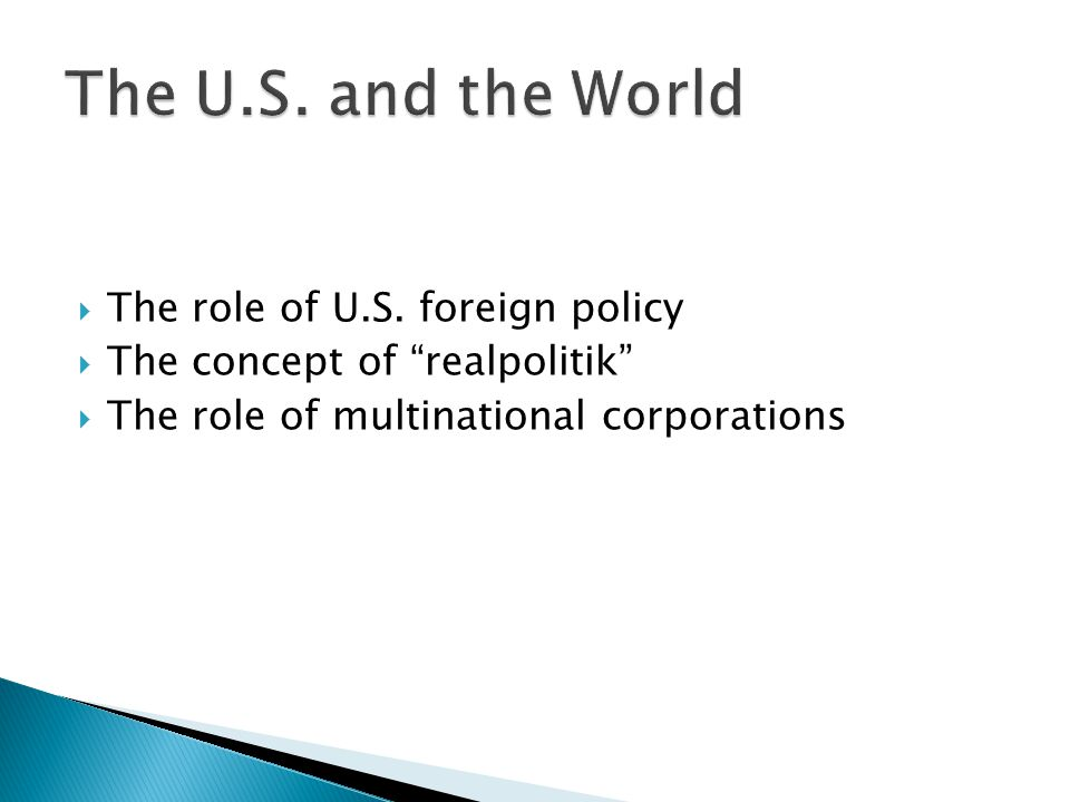 The U.S. and the World The role of U.S. foreign policy