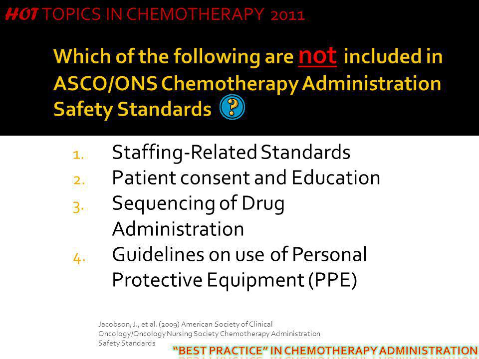 Staffing-Related Standards Patient consent and Education