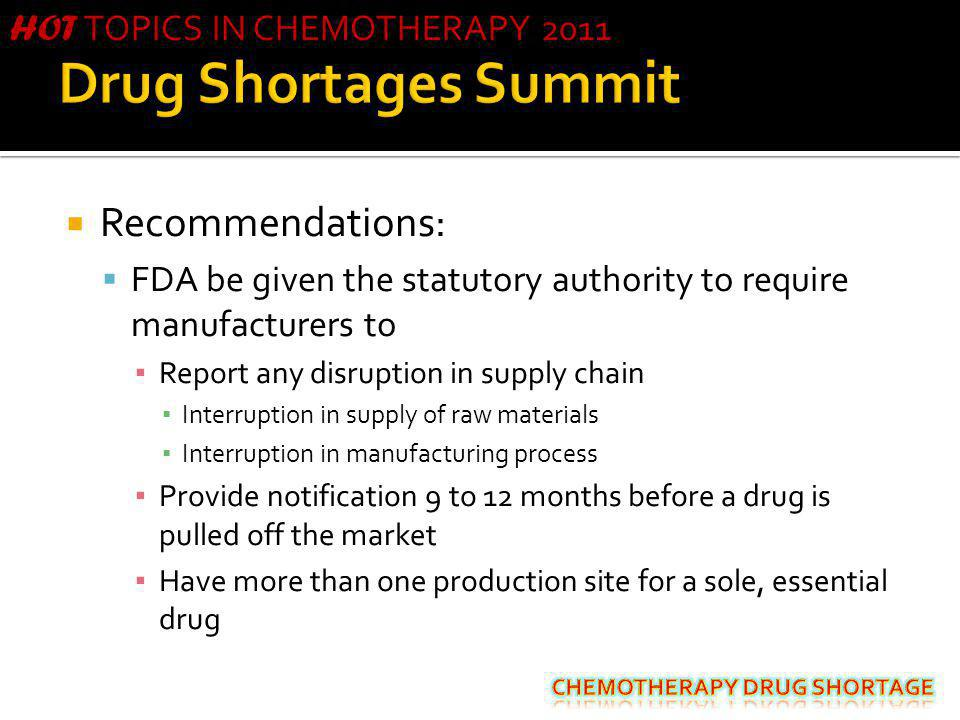 Drug Shortages Summit Recommendations: HOT TOPICS IN CHEMOTHERAPY 2011
