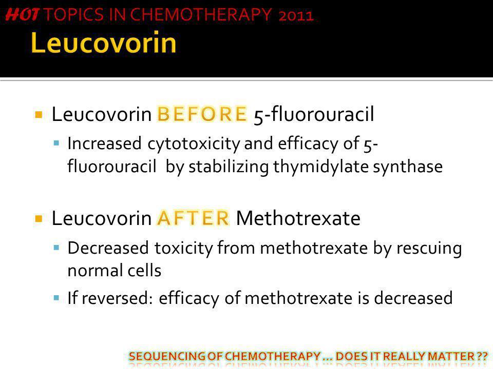 Leucovorin Leucovorin BEFORE 5-fluorouracil