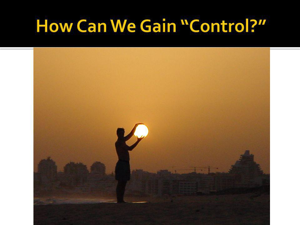 How Can We Gain Control
