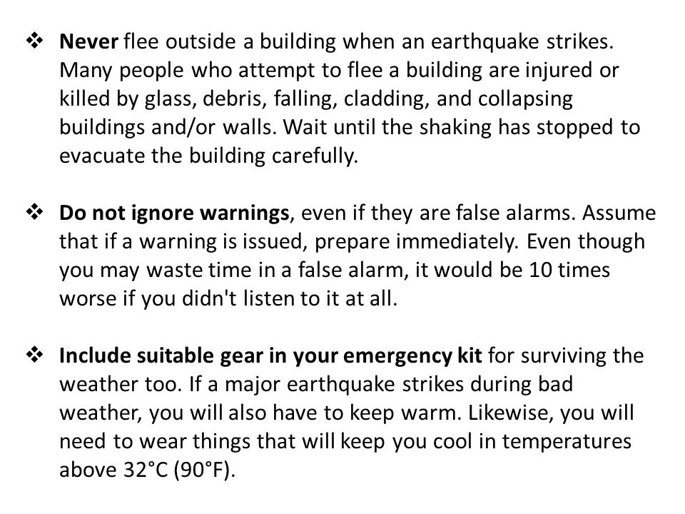 Never flee outside a building when an earthquake strikes