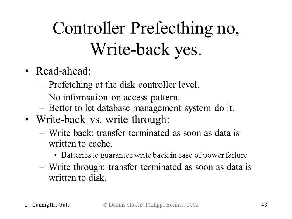 Controller Prefecthing no, Write-back yes.