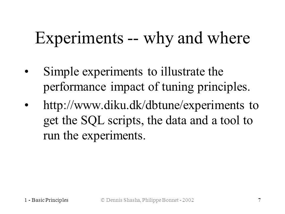 Experiments -- why and where