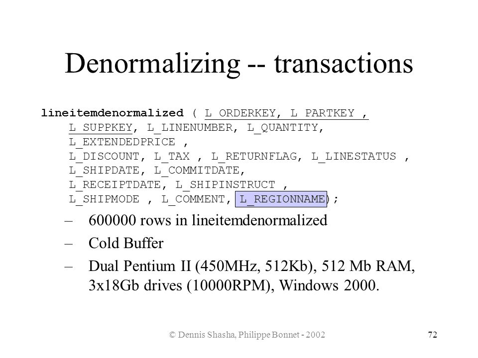 Denormalizing -- transactions