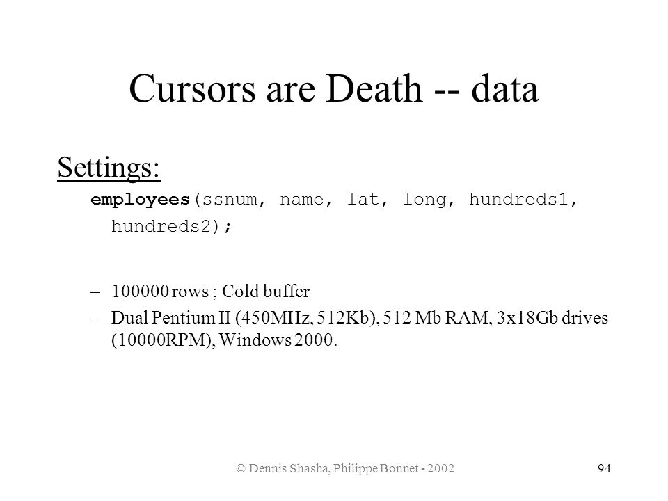 Cursors are Death -- data