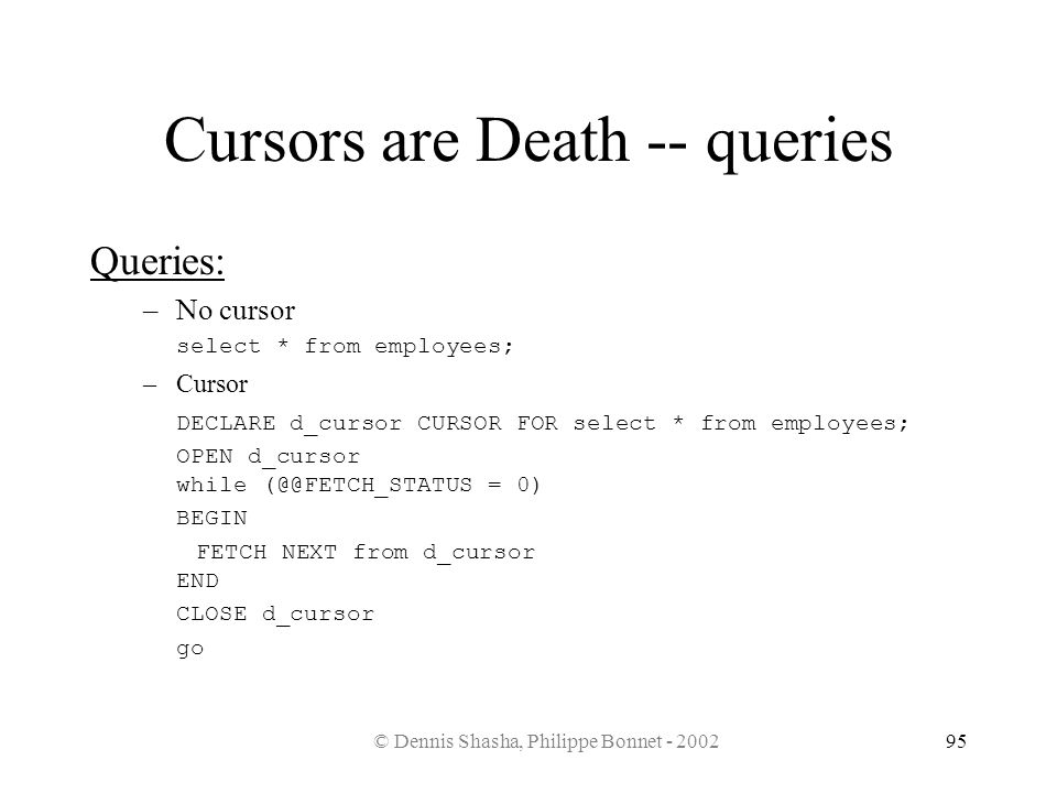 Cursors are Death -- queries