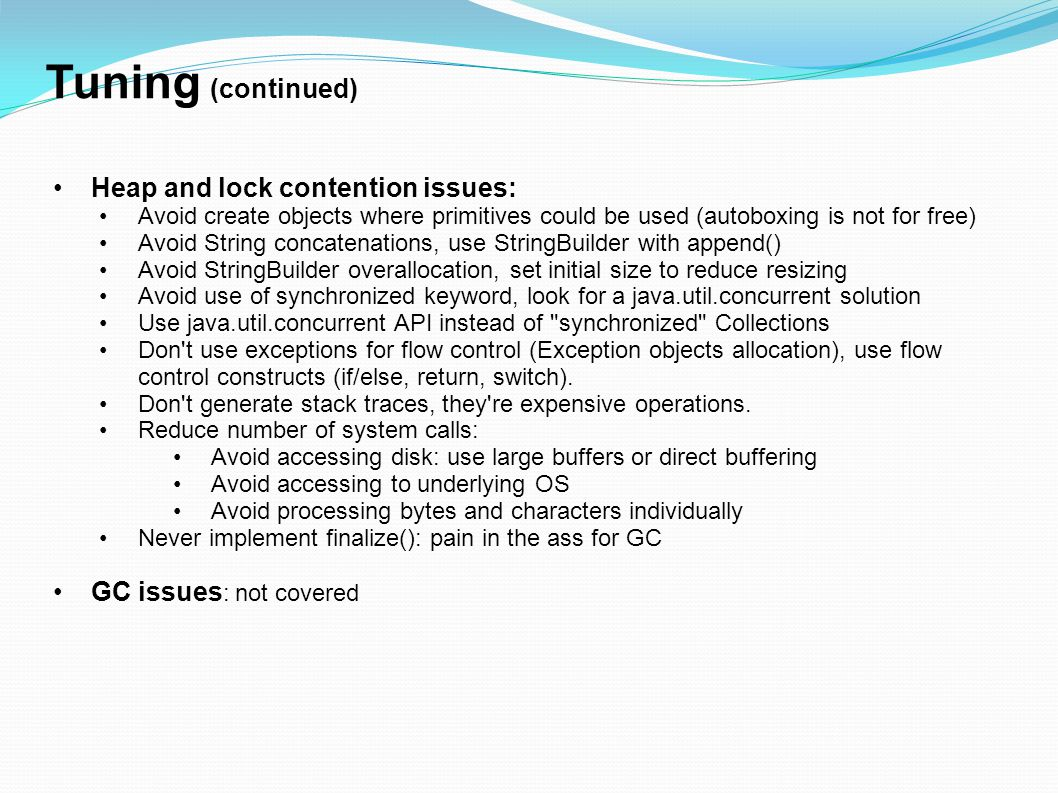 Tuning (continued) Heap and lock contention issues: