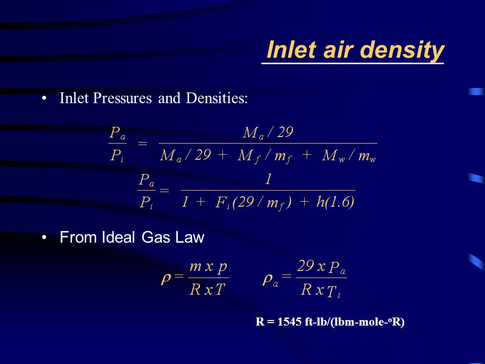 Inlet air density Inlet Pressures and Densities: From Ideal Gas Law