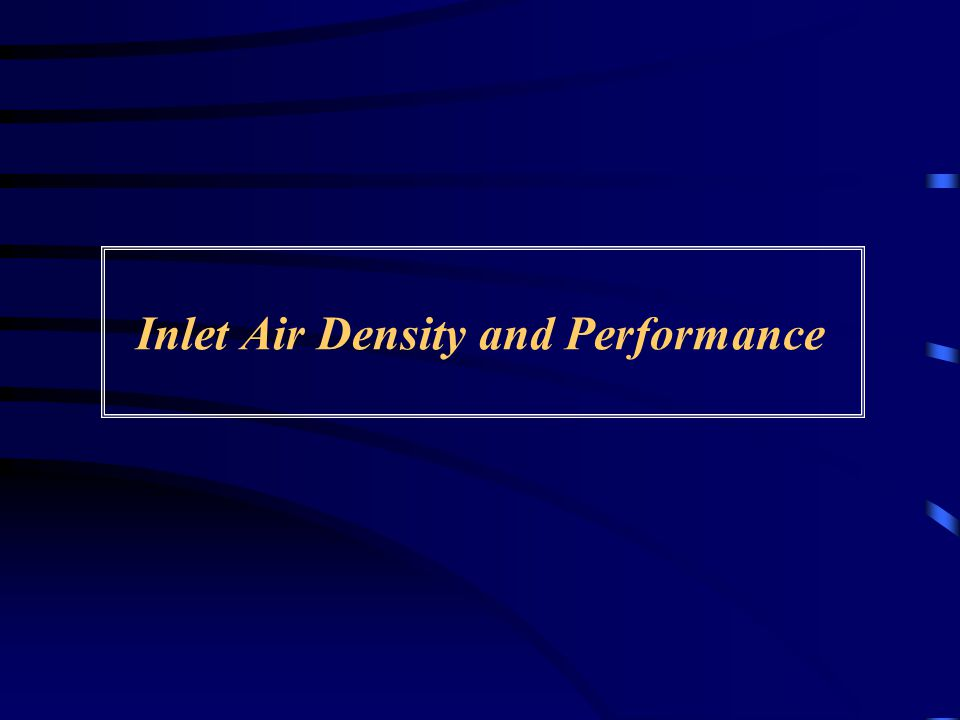 Inlet Air Density and Performance