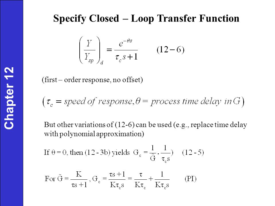 Chapter 12 Specify Closed – Loop Transfer Function