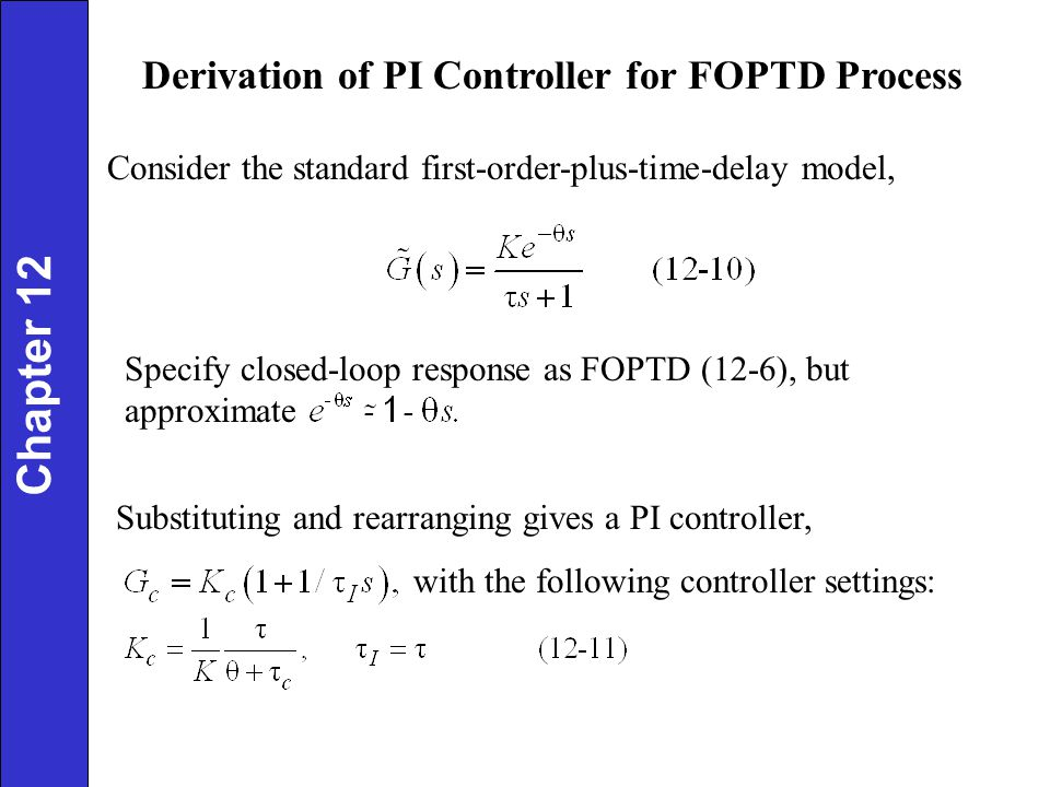 Chapter 12 Derivation of PI Controller for FOPTD Process