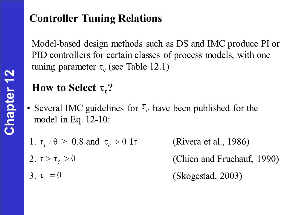 Chapter 12 Controller Tuning Relations How to Select tc