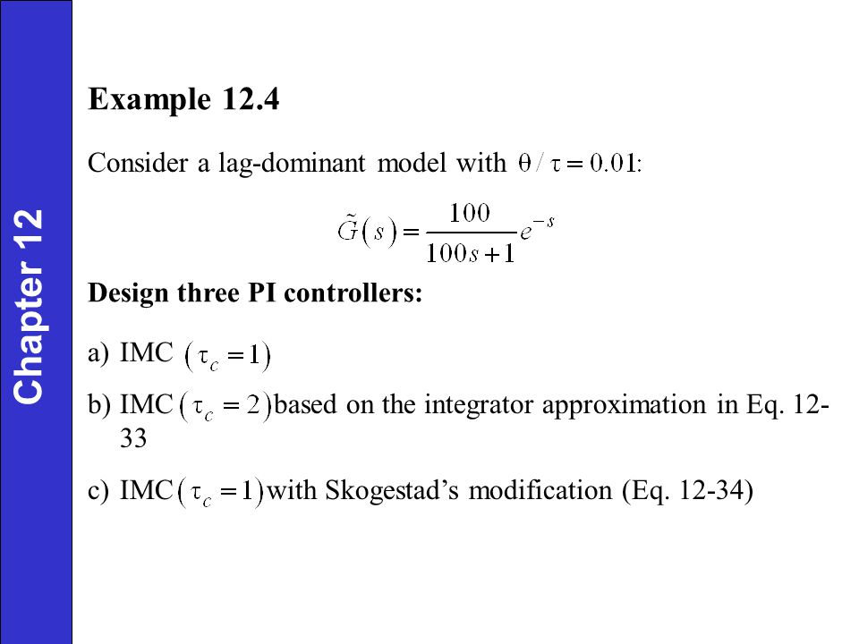 Chapter 12 Example 12.4 Consider a lag-dominant model with