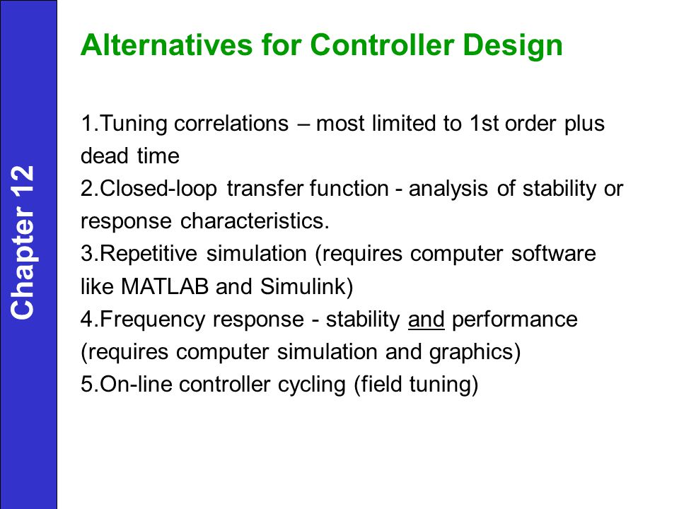 Alternatives for Controller Design
