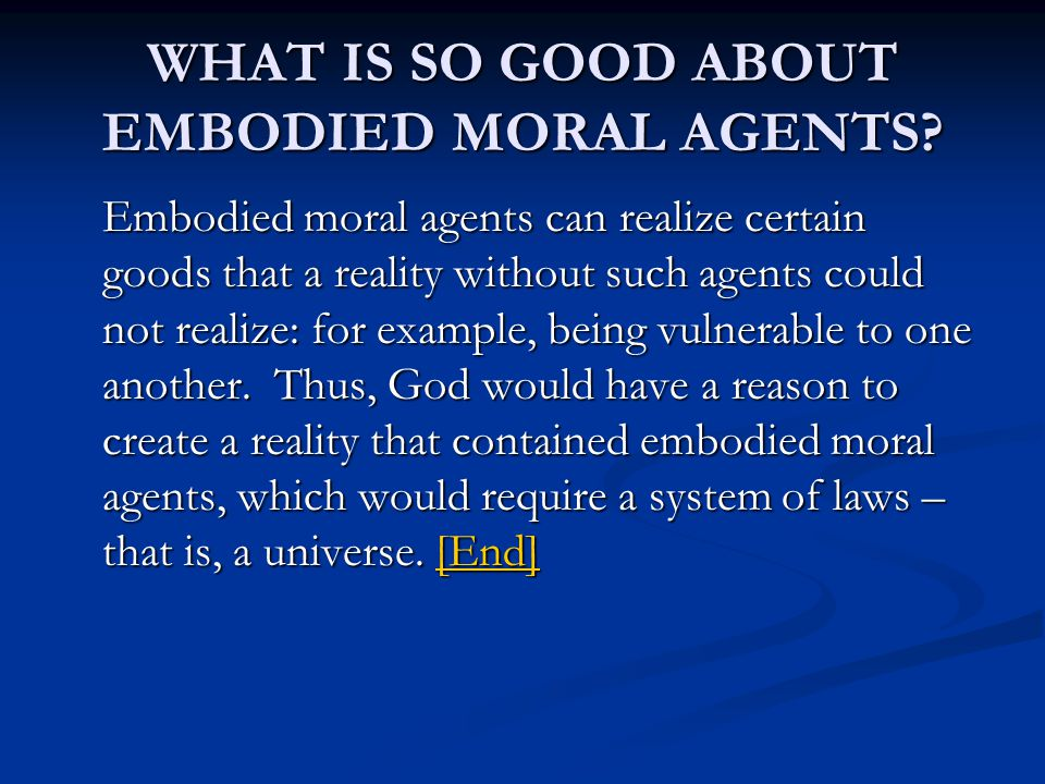 WHAT IS SO GOOD ABOUT EMBODIED MORAL AGENTS