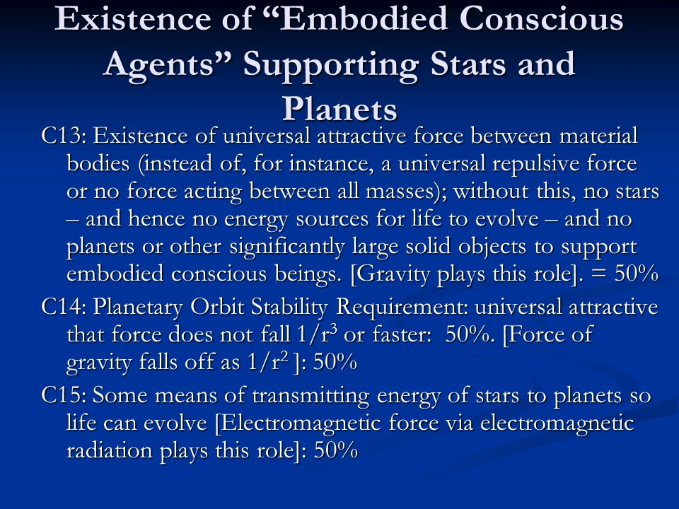 Existence of Embodied Conscious Agents Supporting Stars and Planets