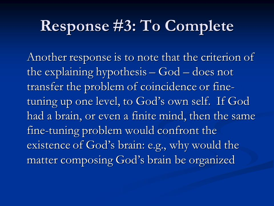 Response #3: To Complete