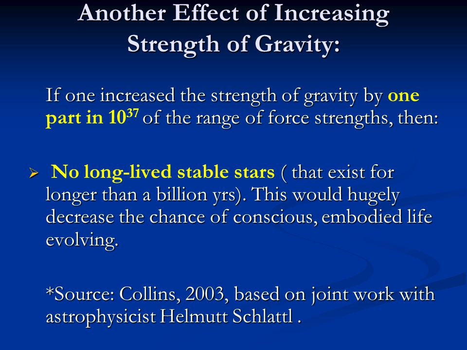 Another Effect of Increasing Strength of Gravity: