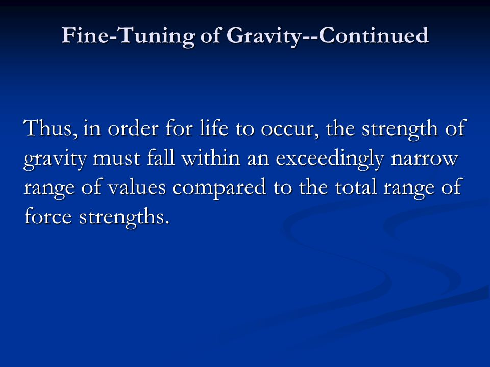 Fine-Tuning of Gravity--Continued