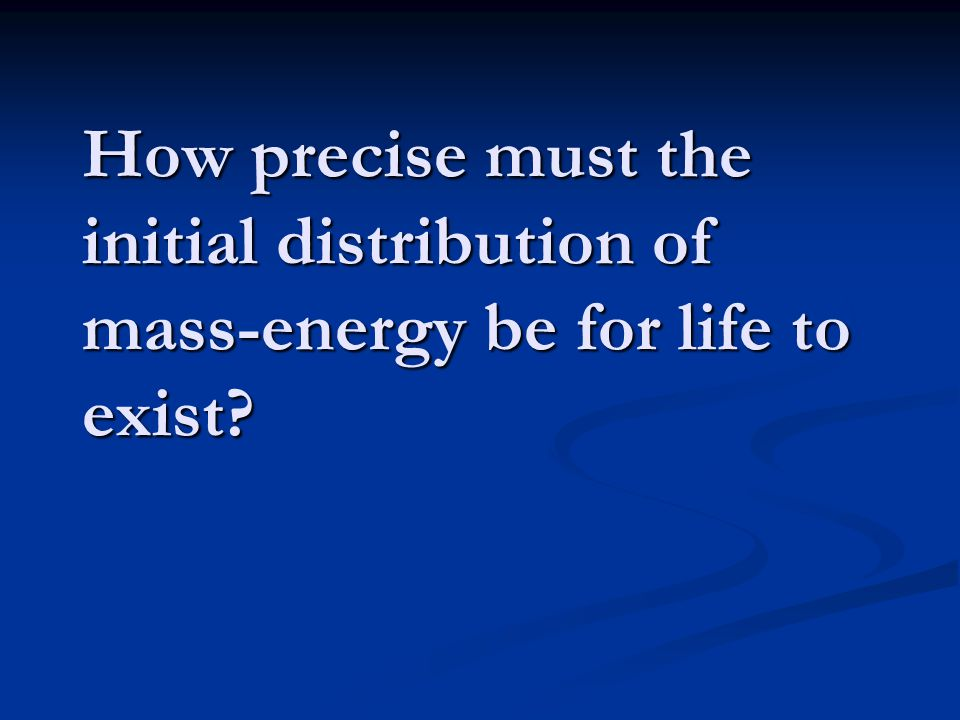 How precise must the initial distribution of mass-energy be for life to exist