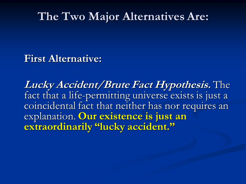 The Two Major Alternatives Are:
