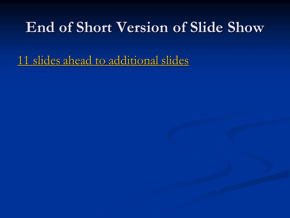 End of Short Version of Slide Show