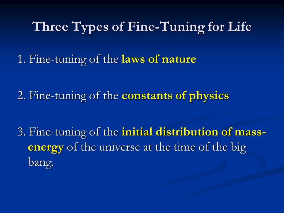 Three Types of Fine-Tuning for Life