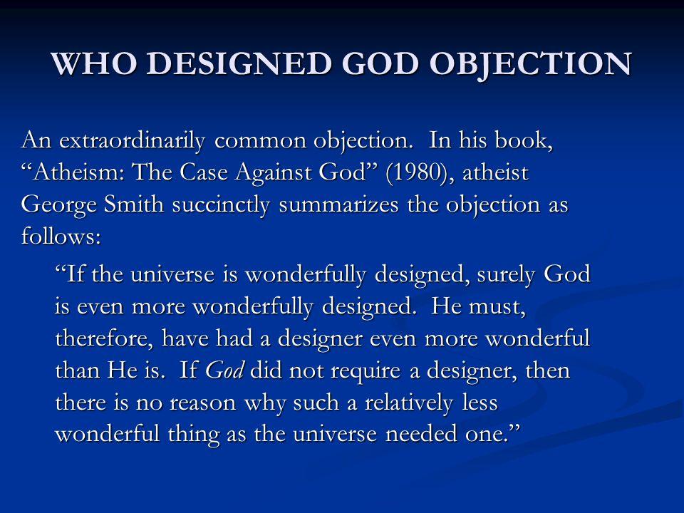 WHO DESIGNED GOD OBJECTION