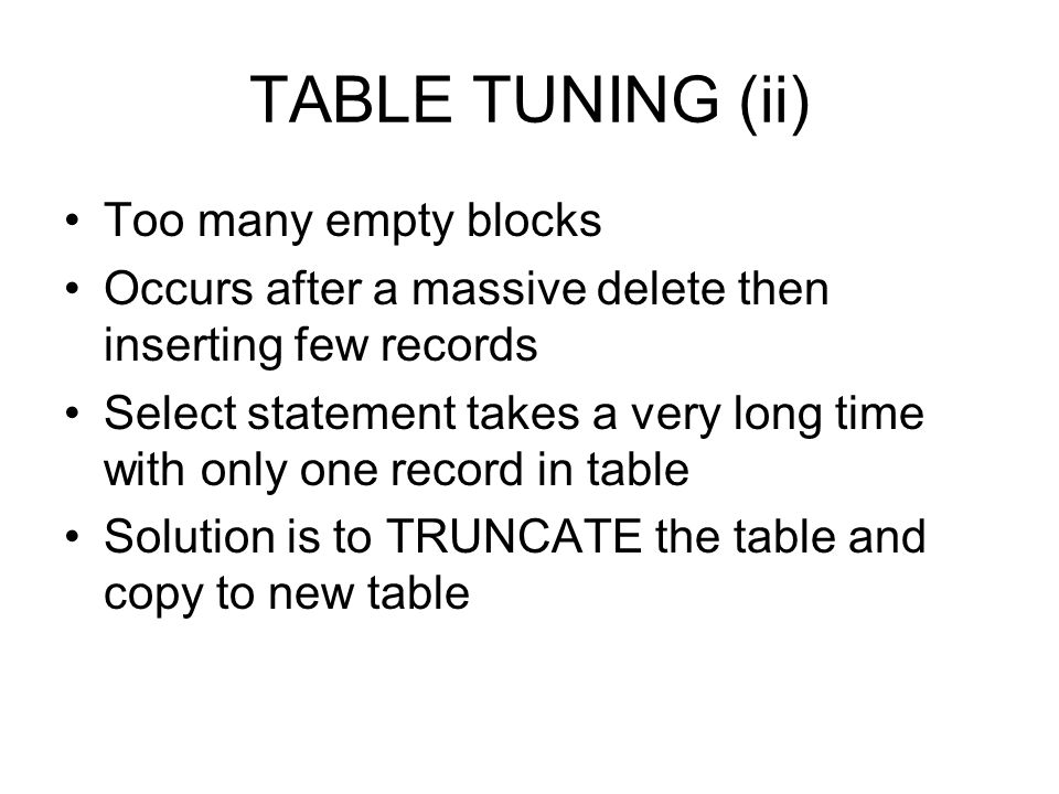 TABLE TUNING (ii) Too many empty blocks