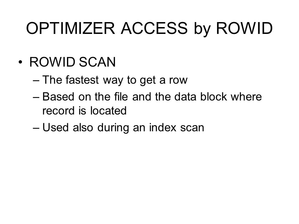 OPTIMIZER ACCESS by ROWID