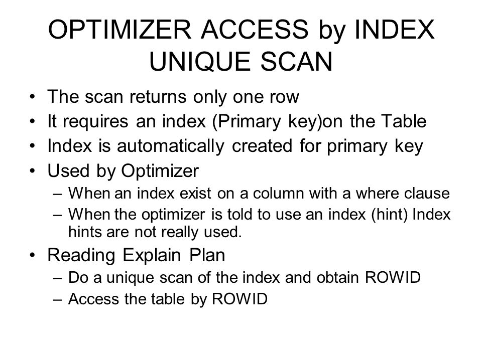 OPTIMIZER ACCESS by INDEX UNIQUE SCAN