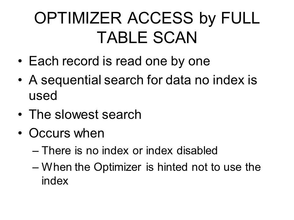 OPTIMIZER ACCESS by FULL TABLE SCAN