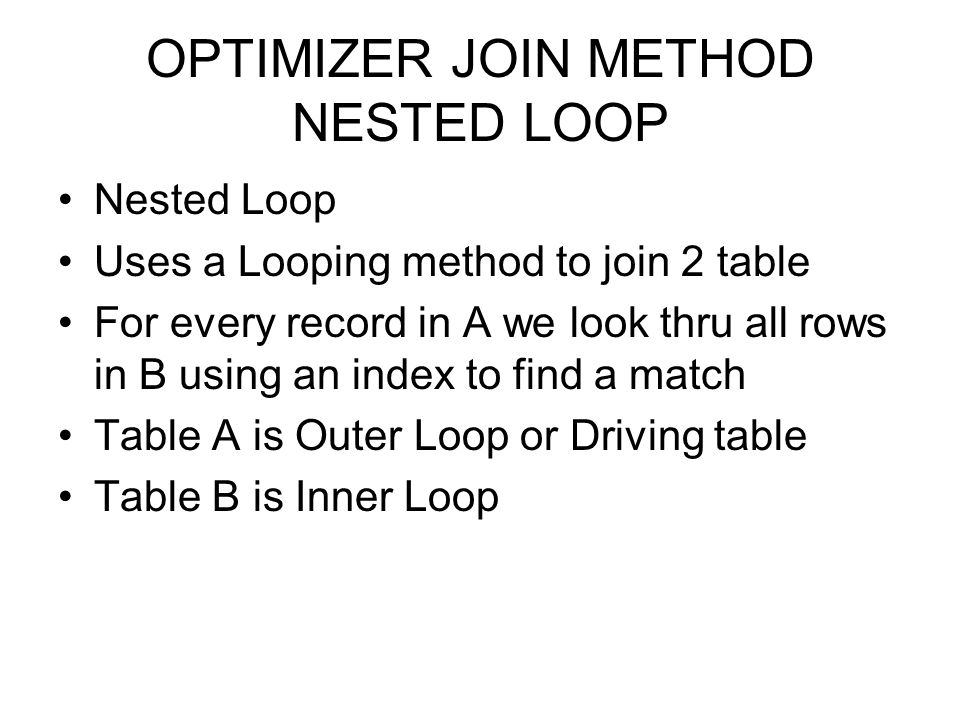 OPTIMIZER JOIN METHOD NESTED LOOP