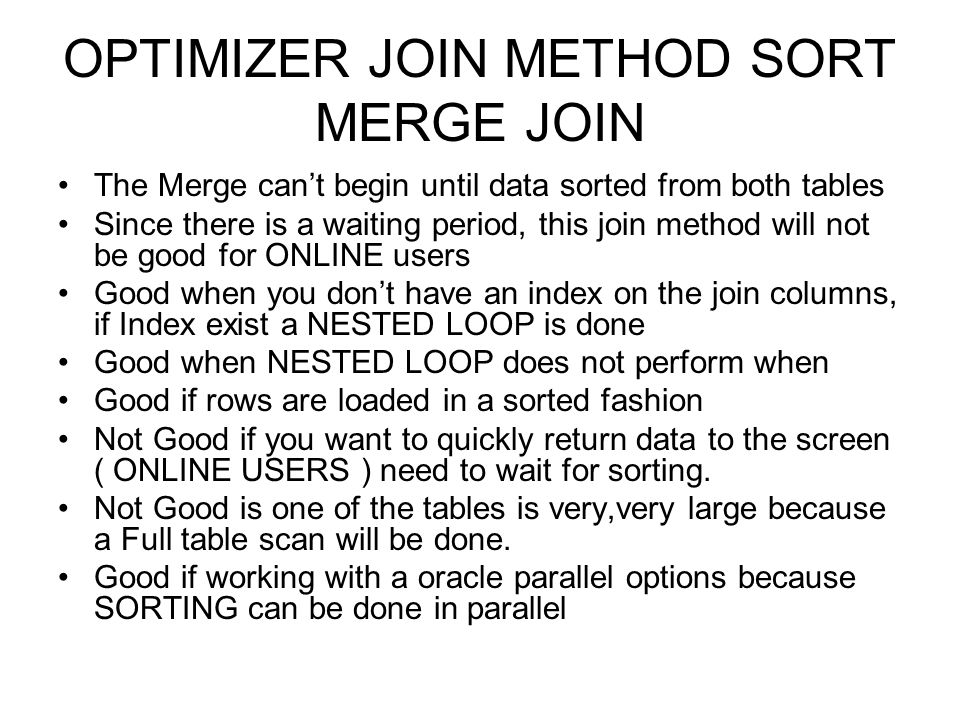 OPTIMIZER JOIN METHOD SORT MERGE JOIN