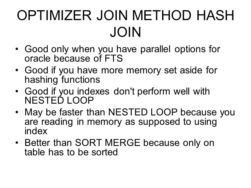 OPTIMIZER JOIN METHOD HASH JOIN