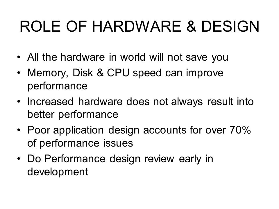 ROLE OF HARDWARE & DESIGN